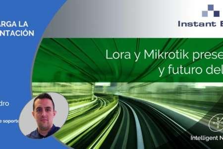 Lora y Mikrotik presente y futuro del IoT