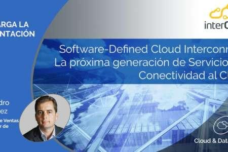 Software-Defined Cloud Interconnect: La próxima generación de Servicios de Conectividad al Cloud