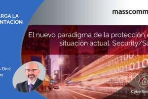 El nuevo paradigma de la protección en la situación actual. Security/Safety