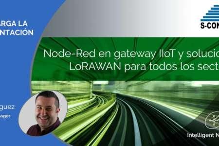 Node-Red en gateway IIoT y soluciones LoRAWAN para todos los sectores