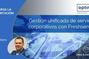 Gestión unificada de servicios corporativos con Freshservice