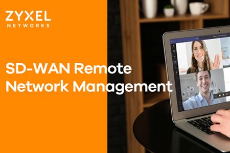 ZYXEL amplía la capacidad de SD-WAN para gestionar redes de forma remota y facilitar el teletrabajo