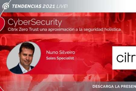 Citrix Zero Trust una aproximación a la seguridad holística
