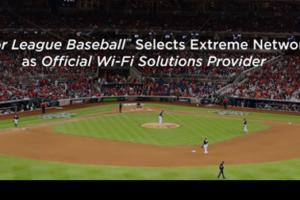 EXTREME NETWORKS, proveedor oficial de red Wi-Fi de la liga de béisbol norteamericana
