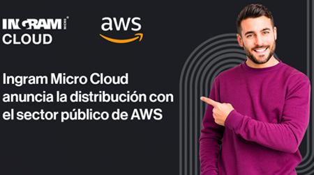 INGRAM MICRO Cloud españa anuncia la distribución de servicios AWS a organizaciones del sector público