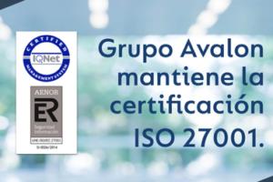 GRUPO AVALON ha superado con éxito la auditoría de AENOR de mantenimiento de la certificación ISO 27001.